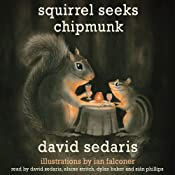 Squirrel Seeks Chipmunk: A Wicked Bestiary | [David Sedaris]