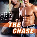 The Chase: Fast Track Series #4 Audiobook by Erin McCarthy Narrated by Emily Durante