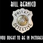 You Ought to Be in Pictures: Cooper Collection, Story #60 (       UNABRIDGED) by Bill Bernico Narrated by Ted Brooks