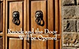 Knock And The Door Will Be Opened