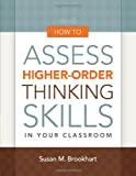 img - for How to Assess Higher-Order Thinking Skills in Your Classroom book / textbook / text book