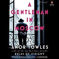 A Gentleman in Moscow: A Novel Hörbuch von Amor Towles Gesprochen von: Nicholas Guy Smith
