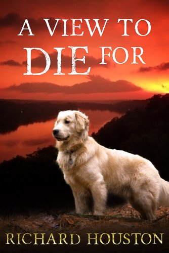 Book: A View to Die For by Richard Houston