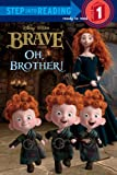 Oh, Brother! (Disney/Pixar Brave) (Step into Reading)