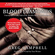 Blood Diamonds: Tracing the Deadly Path of the World's Most Precious Stones (       UNABRIDGED) by Greg Campbell Narrated by Tom Weiner