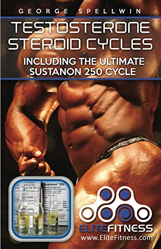 Testosterone Steroid Cycles: including the Ultimate Sustanon 250 Cycle (English Edition)