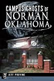 Product 162619212X - Product title Campus Ghosts of Norman, Oklahoma (Haunted America)