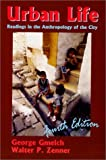 img - for Urban Life: Readings in the Anthropology of the City (4th Edition) by George Gmelch (2001-08-02) book / textbook / text book