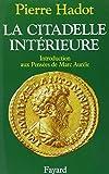 La citadelle interieure: Introduction aux Pensees de Marc Aurele (French Edition) (2213029849) by Hadot, Pierre