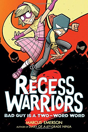 Book Cover: Recess Warriors 2: Bad Guy Is a Two-Word Word