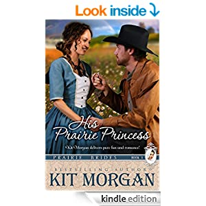 His Prairie Princess (Prairie Brides Book 1)