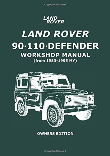 land-rover-90-110-defender-workshop-manual-from-1983-1995-my-owners-edition-owners-manual-workshop-m