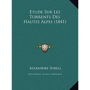 Etude Sur Les Torrents Des Hautes Alpes (1841) (French Edition) Alexandre Surell