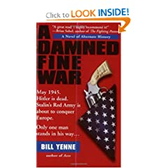 A Damned Fine War by Bill Yenne