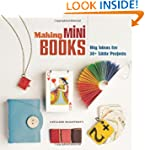 Making Mini Books: Big Ideas for 30+...
