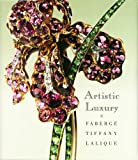 img - for Artistic Luxury: Faberge, Tiffany, Lalique book / textbook / text book