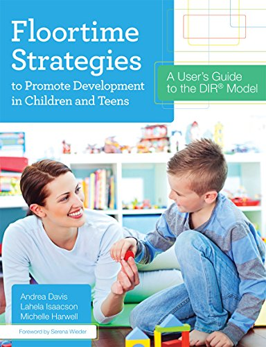 Floortime Strategies to Promote Development in Children and Teens: A User's Guide to the DIR® Model (Teen Models compare prices)