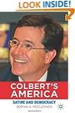 Colbert's America: Satire and Democracy (Education, Politics and Public Life)