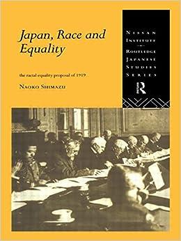 Japan, Race and Equality: The Racial Equality Proposal of 1919 (Nissan