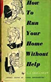 How to run your home without help