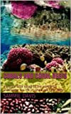 Corals and Coral Reefs (A Picture Book for Children 6-13): A picture book based on the wonderful underwater sea life of corals and coral reefs