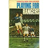 Playing for Rangersby Ken Gallacher