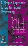 img - for A Simple Approach to Digital Signal Processing (Topics in Digital Signal Processing) by Craig Marven (1996-03-26) book / textbook / text book