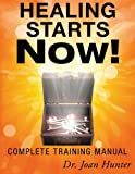 img - for Healing Starts Now!: Complete Training Manual book / textbook / text book