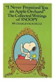 I Never Promised You an Apple Orchard: The Collected Writings of Snoopy : Being a Compendium of His Punickman ; [Foreword by Howard G. Hendricks]. (0030172160) by Schulz, Charles M.