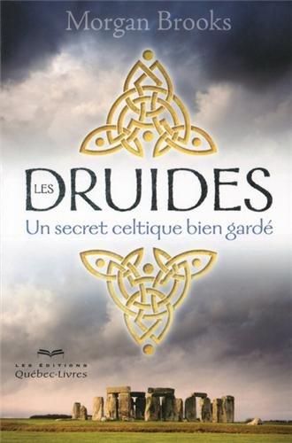 les-druides-un-secret-celtique-bien-garde