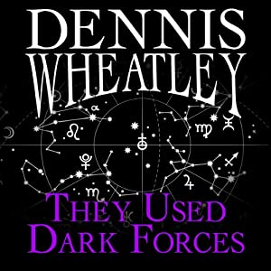 They Used Dark Forces | [Dennis Wheatley]