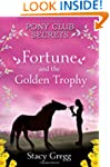 Fortune and the Golden Trophy (Pony C...