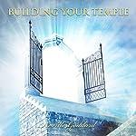 Building Your Temple: Neville Goddard Lectures | Neville Goddard