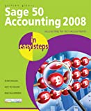Gillian Gilert Sage 50 Accounting 2008 In Easy Steps: for Accounts, Accounts Plus, Professional & Instant