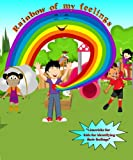 Children s Books: Rainbow of My Feelings: Limericks for kids for identifying their feelings (Children Feelings Series Book 1)