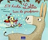 echange, troc Didire Lévy, Benjamín Chaud - El hada Lolita hace de profesora