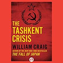 The Tashkent Crisis (       UNABRIDGED) by William Craig Narrated by Steve Marvel