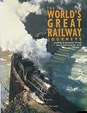 The Worlds Great Railway Journeys