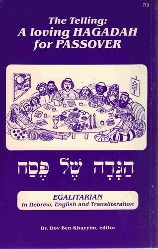 Telling: A Loving Hagadah for Passover (Nonsexist Yet Traditional Judaism: Fast and Feast), Ben-Khayyim, Dov