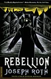 Rebellion: A Novel (031226383X) by Roth, Joseph