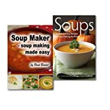 Paul Brodel Soups Simple and Easy Recipes Collection 2 Books Set, (Soups: Simple and Easy Recipes for Soup-making Machines & Soup Maker - Soup Making Made Easy)