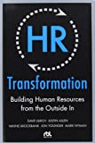 img - for HR Transformation: Building Human Resources From the Outside In book / textbook / text book