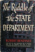 The riddle of the State department by Robert…