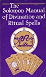 img - for The Solomon Manual of Divination and Ritual Spells. book / textbook / text book