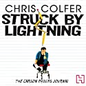 Struck by Lightning: The Carson Phillips Journal Hörbuch von Chris Colfer Gesprochen von: Chris Colfer