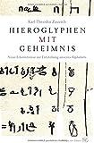 Hieroglyphen mit Geheimnis: Neue Erkenntnisse zur Entstehung unseres Alphabets