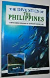 The Dive Sites of the Philippines (Dive Sites of the World)