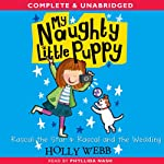 My Naughty Little Puppy: Rascal the Star & Rascal and the Wedding | Holly Webb