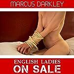 English Ladies on Sale | Marcus Darkley