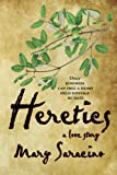 img - for Heretics: A Love Story book / textbook / text book